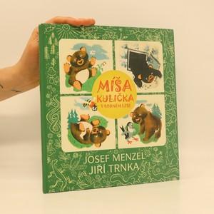 náhled knihy - Míša Kulička v rodném lese. Veselá dobrodružství medvídka Míši