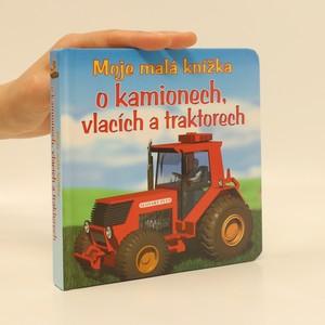 náhled knihy - Moje malá knížka o kamionech, vlacích a traktorech