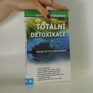 náhled knihy - Totální detoxikace : léčení a prevence všech nemocí dokonalou očistou vnitřních orgánů