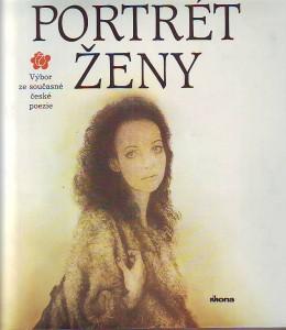 Portrét ženy. Výbor ze současné české poezie.