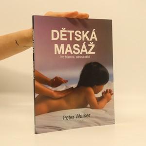 náhled knihy - Dětská masáž. Pro šťastné, zdravé dítě