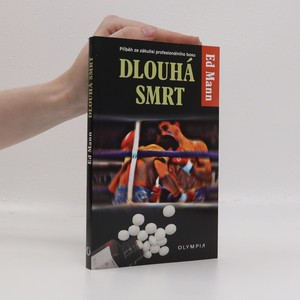 náhled knihy - Dlouhá smrt : příběh ze zákulisí profesionálního boxu