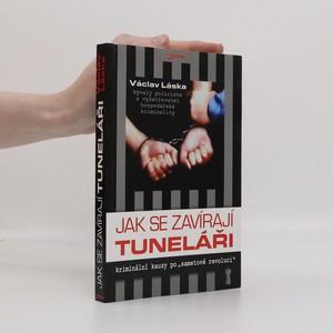 náhled knihy - Jak se zavírají tuneláři : [kriminální kauzy po
