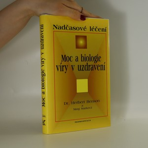 náhled knihy - Moc a biologie víry v uzdravení : nadčasové léčení