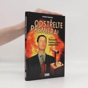 náhled knihy - Odstřelte premiéra! : skandální román o lásce a nenávisti
