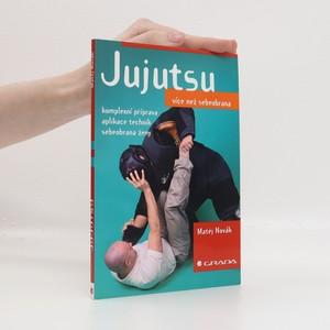 náhled knihy - Jujutsu : více než sebeobrana : komplexní příprava, aplikace technik, sebeobrana ženy