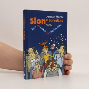 náhled knihy - Slon v porcelánu, aneb, Jak se neztratit v labyrintu etikety