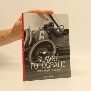 náhled knihy - Slavné fotografie. Historie skrytá za obrazy 1. díl. 1827-1926
