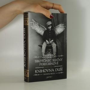 náhled knihy - Sirotčinec slečny Peregrinové. Kniha třetí, Knihovna duší