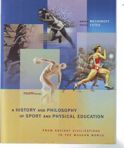 náhled knihy - A History and Philosophy of Sport and Physical Education from Ancient Civilizations to the Modern World