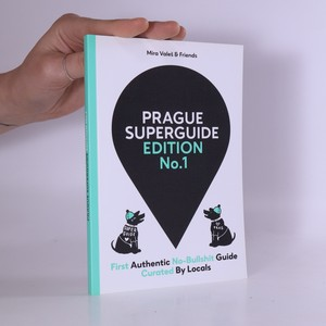 náhled knihy - Prague superguide. First authentic no-bullshit guide curated by locals Prague superguide edition