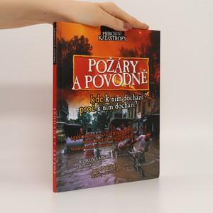 náhled knihy - Požáry a povodně : [kde k nim dochází? proč k nim dochází?]