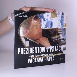 náhled knihy - Prezidentovi v patách aneb Fotografoval jsem Václava Havla (s podpisem autora)