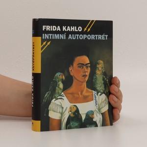 náhled knihy - Frida Kahlo. Intimní autoportrét