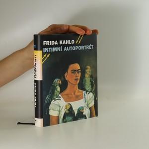 náhled knihy - Frida Kahlo : intimní autoportrét : výběr z korespondence, deníku a dalších textů