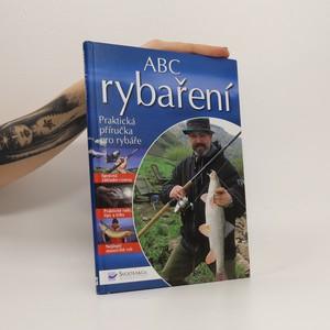 náhled knihy - ABC rybaření. Praktická příručka pro rybáře.
