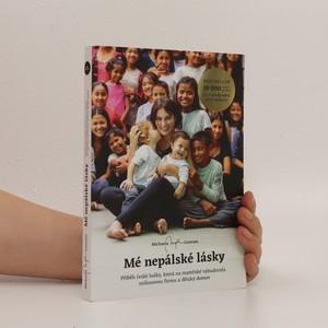 náhled knihy - Mé nepálské lásky. Příběh české holky, která na mateřské vybudovala milionovou firmu a dětský domov
