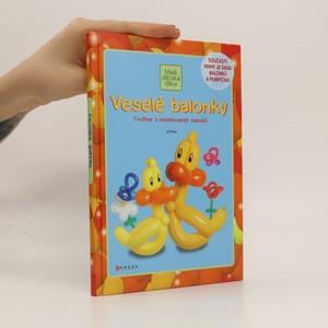 náhled knihy - Veselé balonky : tvoříme z modelovacích balonků (chybí balonky a pumpička)