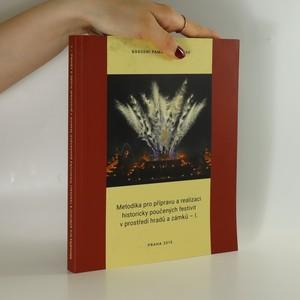 náhled knihy - Metodika pro přípravu a realizaci historicky poučených festivit v prostředí hradů a zámků - I.