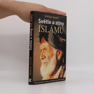 náhled knihy - Světla a stíny islámu : drama Blízkého východu a sonda do duší jeho obyvatel