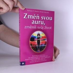 náhled knihy - Změň svou auru, změníš svůj život : jak rozvinout svou duchovní sílu krok za krokem