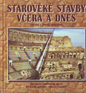 Starověké stavby včera a dnes. Procházka starověkými městy. Koloseum. Akropole. Mexické pyramidy.