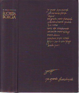 Lucrezia Borgia. Její život a její doba.