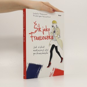 náhled knihy - Šik jako Francouzka : jak získat nadčasový styl po francouzsku