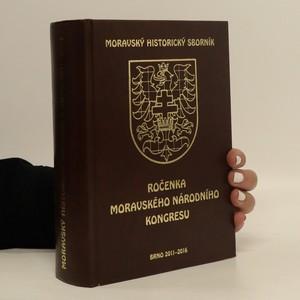 náhled knihy - Moravský historický sborník. Ročenka Moravského národního kongresu. Brno 2011-2016