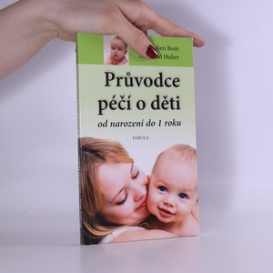 náhled knihy - Průvodce péčí o děti od narození do 1 roku : výživa a péče