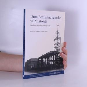 náhled knihy - Dům Boží a brána nebe ve 20. století : studie o sakrální architektuře