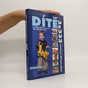 náhled knihy - Dítě : 3 x 333 otázek pro dětského lékaře