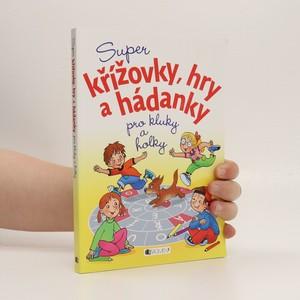 náhled knihy - Super křížovky, hry a hádanky pro kluky a holky