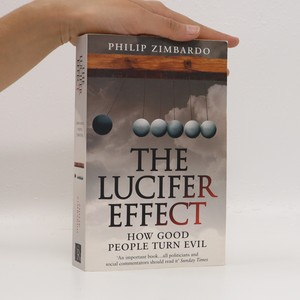 náhled knihy - The Lucifer effect. How good people turn evil