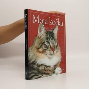 náhled knihy - Moje kočka : úplný průvodce péčí o kočku po celý její život