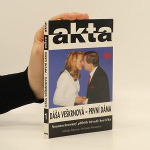 náhled knihy - Dáša Veškrnová - první dáma : neautorizovaný příběh bývalé herečky