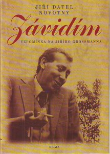 náhled knihy - Závidím. Vzpomínka na Jiřího Grossmanna.
