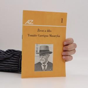 náhled knihy - Život a dílo Tomáše Garrigua Masaryka. Sv. 1