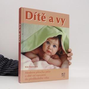 náhled knihy - Dítě a vy : moderní příručka péče o dítě od narození do předškolního věku