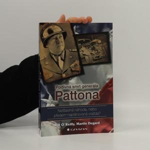 náhled knihy - Podivná smrt generála Pattona : nešťastná náhoda, nebo předem naplánovaná vražda?