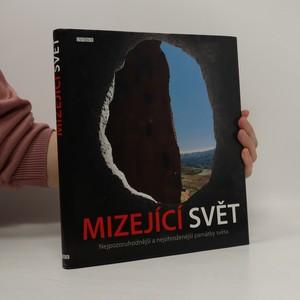 náhled knihy - Mizející svět. Nejpozoruhodnější a nejohroženější památky světa