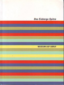 náhled knihy - Das Eisbergs Spitze. Museum auf Abruf,