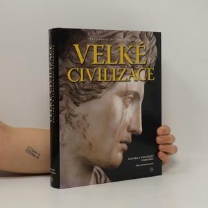 náhled knihy - Velké civilizace : kultura a společnost starověku