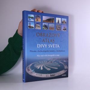 náhled knihy - Obrazový atlas. Divy světa : příroda, archeologické lokality, architektura