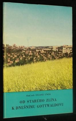 náhled knihy - Od starého Zlína k dnešnímu Gottwaldovu