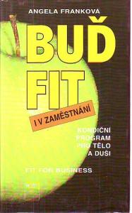 náhled knihy - Buď fit i v zaměstnání. Kondiční program pro tělo a duši