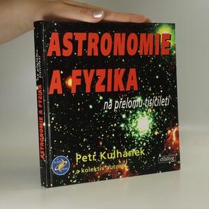 náhled knihy - Astronomie a fyzika na přelomu tisíciletí