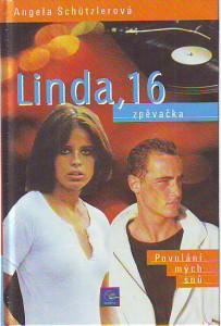 Linda, 16. Zpěvačka. Povolání mých snů.