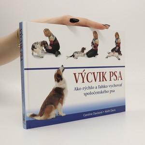 náhled knihy - Výcvik psa : ako rýchlo a ľahko vychovať spoločenského psa
