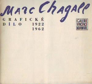 Marc Chagall. Grafické dílo 1922 - 1962.